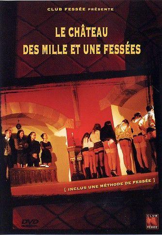 Le Chateau des Mille et une Fess???es