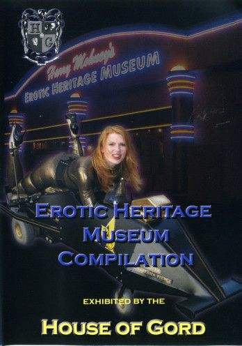 House of Gord - Erotic Heritage Museum Compilation