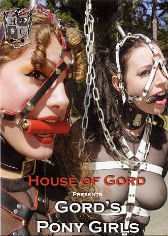 House of Gord - Gord's Pony Girls