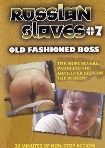 Russian Slaves 7 - Old Fashioned Boss
