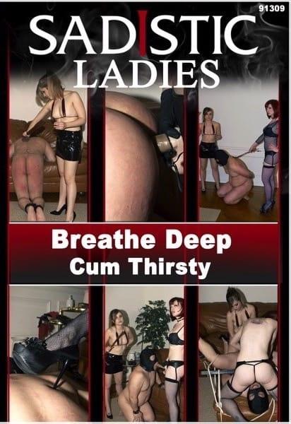 Breathe Deep & Cum Thirsty