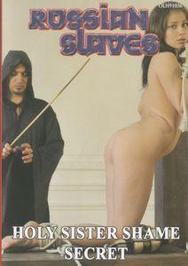 Russian Slaves - Holy sister shame Secret