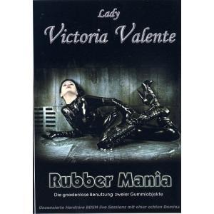 Rubber Mania - Lady Victoria Valente