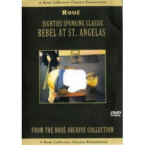 Rebel At St. Angelas - Eighties Spanking Classic