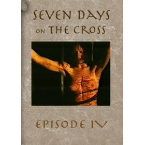 Seven Days on the Cross Episode 4