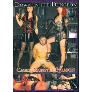 Down in the dungeon - Caged Monster Strapon