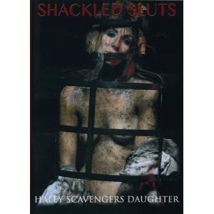 Shackled Sluts - Haley Scavengers Daughter
