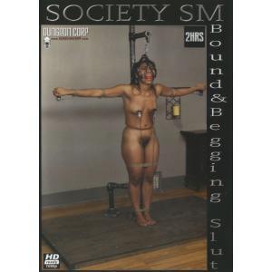 Society SM - Bound & Begging Slut