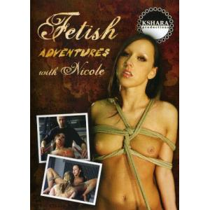 Fetish Adventures with Nicole