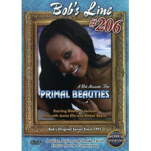 Primal Beauties - Bob's Line # 206