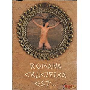 Romana Crucifixa Est...