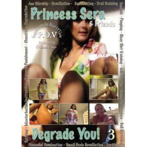 Princess Sera & Friends Degrade You! Vol. 3