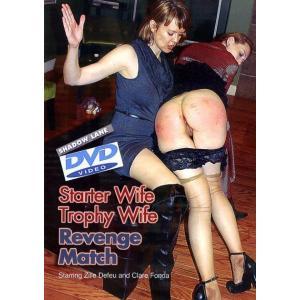 Starter Wife - Trophy Wife Revenge Match