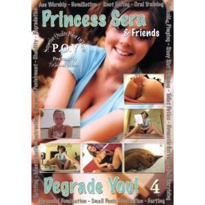 Princess Sera & Friends Degrade You! Vol. 4