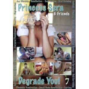 Princess Sera & Friends Degrade You! Vol. 7
