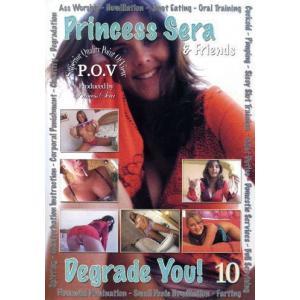 Princess Sera & Friends Degrade You! Vol. 10