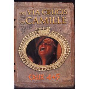 The Via Crusis of Camille Crux 4 & 5