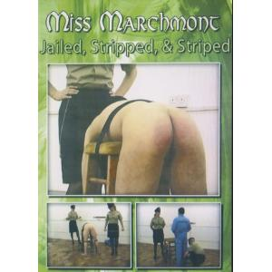 Miss Marchmont - Jailed & Stripped