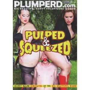 Plumberd.com - Pulped & Sqeeuzed