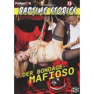 Badtime Stories - Der Bondage Mafioso