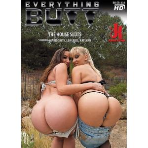 Everything Butt - The House Sluts