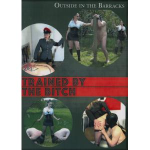Outside in the Barracks - Trained by the Bitch