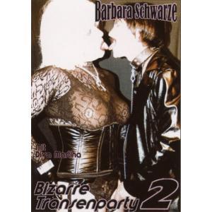 Bizarre Transenparty 2