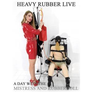 Heavy Rubber Live - A Day with the mistress and rubberdoll