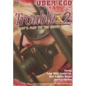 Uber Ego Films - Trouble x2