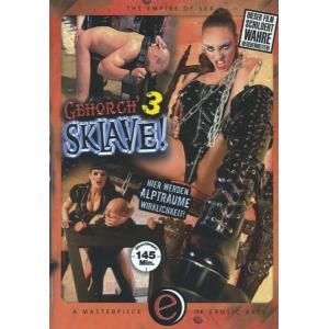 Gehorch' Sklave 3