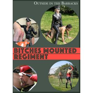 Outside in the Barracks - Bitches Mounted Regiment