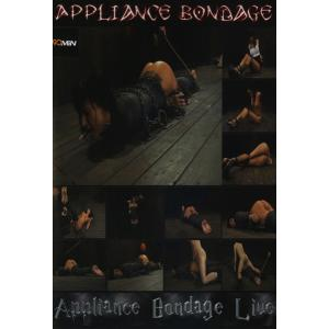 Appliance Bondage Live 1