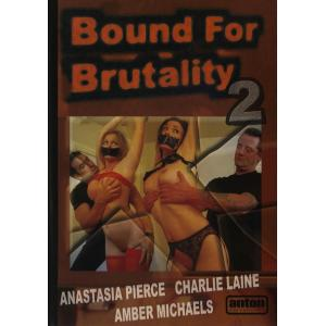 Bound for Brutality 2