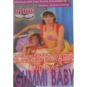 Viola Bizarr 25 - Schwester Karin und das Gummi baby