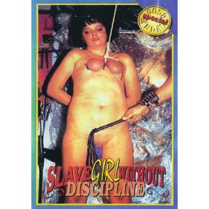 Slave Girl Without Discipline