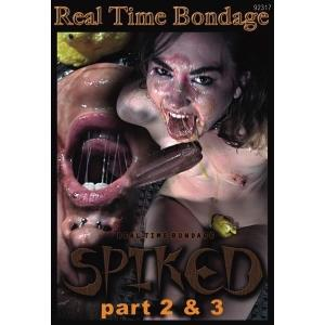 Spiked - Part 2 & 3