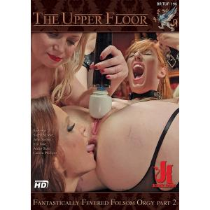 The Upper Floor - Fantastically Fevered Folsom Orgy Part 2
