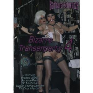Bizarre Transenparty 4