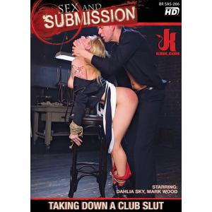 Sex and Submission - Taking down a club slut