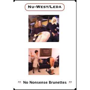 Nu West Leda - No Nonsense Brunettes