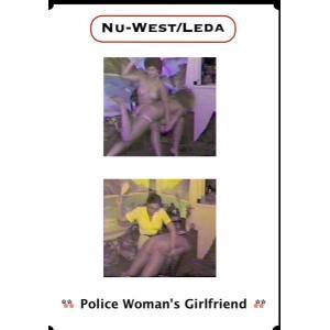 Nu West Leda - Police Woman's Girlfriend