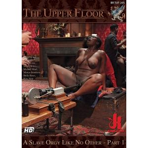 The Upper Floor - A Slave orgy like no other Part 1