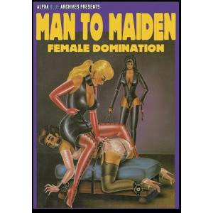 Man to Maiden Femdom