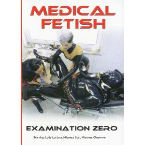 Medical Fetish Examination Zero