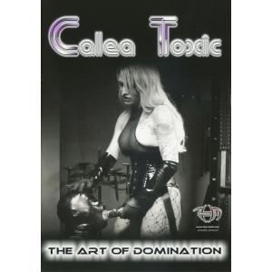 The art of Domination Calea Toxic