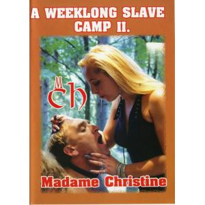 Madame Christine - A Weeklong Slave Camp 2