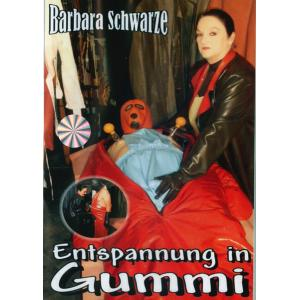 Barbara Schwarze - Entspannung in Gummi