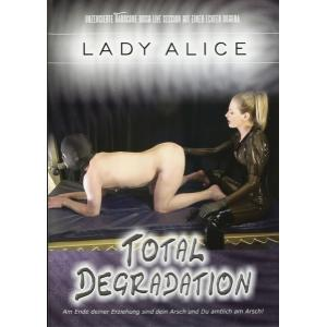 Lady Alice - Total Degradation