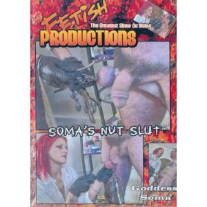 Fetish Production - Soma's Nut Slut