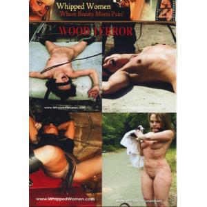 Whipped Woman - Wood Terror